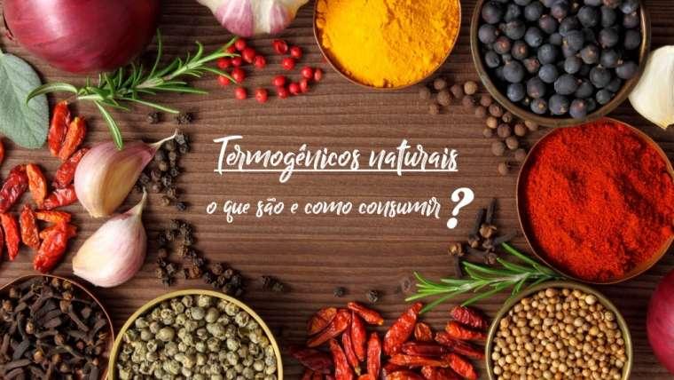 Termogênicos naturais: o que são e como consumir?