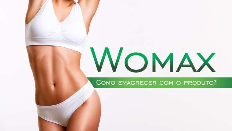Womax: como emagrecer com o produto?