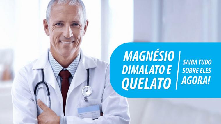 Magnésio Dimalato e Magnésio Quelato: Saiba tudo sobre eles agora